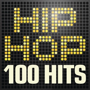 Hip Hop 100 Hits: Urban Rap & R 'n' B Anthems