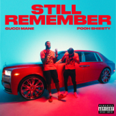 Still Remember Feat. Pooh Shiesty  - Gucci Mane