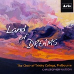 The Choir of Trinity College, Melbourne & Christopher Watson - Mass of the Dreaming (Missa Alchera)