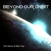 Mike Clay;Tom Moore - Leaving Our Orbit