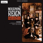 The Mourning Reign - Satisfaction Guaranteed
