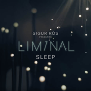 Sigur Rós Presents Liminal Sleep - Sigur Rós - Sigur Rós