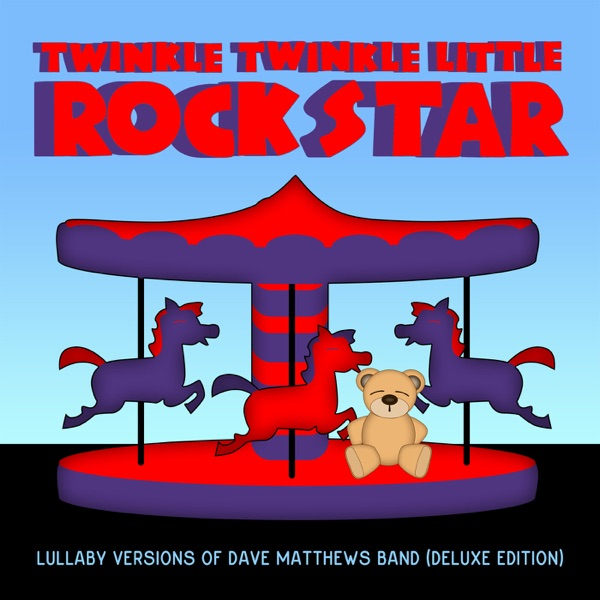 Lullaby Versions of Dave Matthews Band (Deluxe Edition)