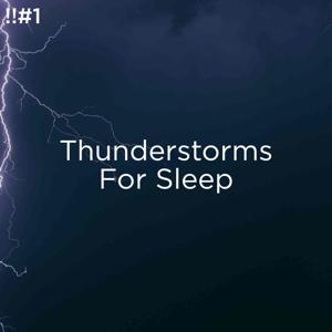 Thunderstorm Sound Bank & Thunderstorm Sleep - !!#1 Thunderstorms for Sleep