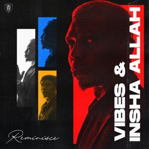 Reminisce - Vibes & Insha Allah - EP