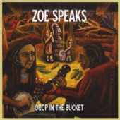 Zoe Speaks - Drop in the Bucket