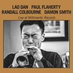 Lao Dan - Relentless Still (with Paul Flaherty, Randall Colbourne & Damon Smith)
