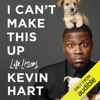 Neil Strauss - contributor & Kevin Hart - I Can't Make This Up: Life Lessons (Unabridged)  artwork
