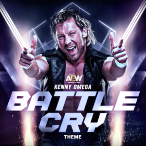 All Elite Wrestling - Battle Cry (Kenny Omega Theme)