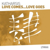 Love Comes...Love Goes - KATHARSIS