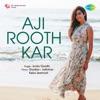 Aji Rooth Kar Ab Kahan Jaiyega - Unplugged
