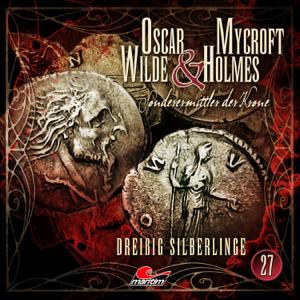 Oscar Wilde & Mycroft Holmes - Sonderermittler der Krone, Folge 27: Dreißig Silberlinge
