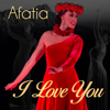 I Love You - Afatia