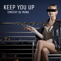 Timothy De Monk - Keep You Up