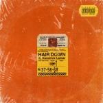 Hair Down (feat. Kendrick Lamar) - Single