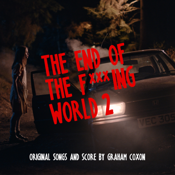 The End of the Fing World 2 Original Songs and Score Graham Coxon album songs, reviews, credits