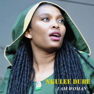 Nkulee Dube - I Am Woman