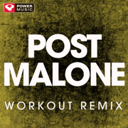 Post Malone (Extended Workout Remix) - Power Music Workout - Power Music Workout