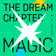 The Dream Chapter: MAGIC - TOMORROW X TOGETHER - TOMORROW X TOGETHER