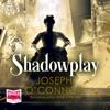 Joseph O'Connor - Shadowplay bild