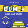 AudioLearn Medical Content Team - DSM v Audio Crash Course - Complete Review of the Diagnostic and Statistical Manual of Mental Disorders, 5th Edition (DSM-5) (Original Recording)  artwork