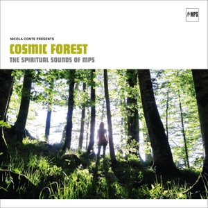 Nicola Conte: Cosmic Forest (The Spiritual Sounds of MPS)