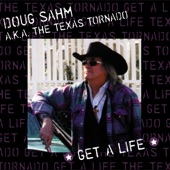 The Texas Tornado - Get a Life (feat. The Gourds)
