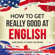 Polyglot Language Learning - English: How to Get Really Good at English: Learn English to Fluency and Beyond (Unabridged)