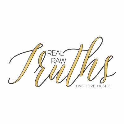 Real Raw Truths Podcast   Success, Lifestyle, Relationship & Wellness Coaching