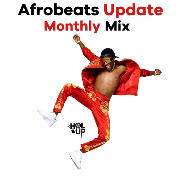 Afrobeats Update (Monthly Mixes) – Podcast – Podtail