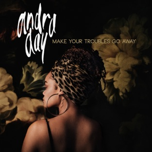 Andra Day – Make Your Troubles Go Away – Single [iTunes Plus AAC M4A]