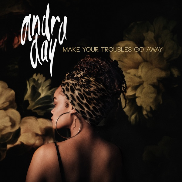 Make Your Troubles Go Away - Single