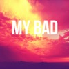 My Bad (feat. Max Khalid)