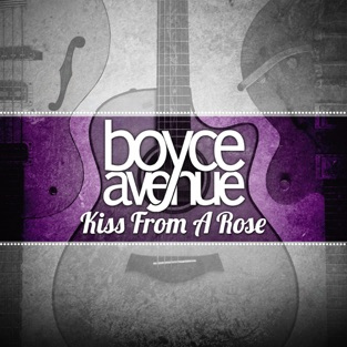 Boyce Avenue – Kiss from a Rose – Single [iTunes Plus AAC M4A]