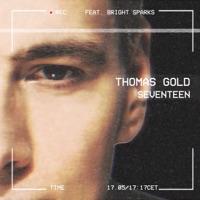Seventeen - THOMAS GOLD - BRIGHT SPARKS
