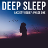 Deep Sleep - Anxiety Relief: Phase One