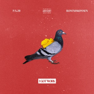 I Got Work - Single (feat. iLoveMakonnen) - Single Mp3 Download