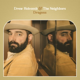Drew Holcomb & The Neighbors – Dragons [iTunes Plus AAC M4A]