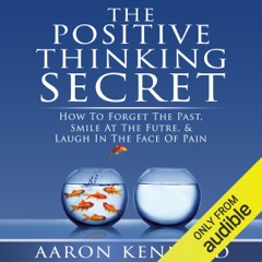 The Positive Thinking Secret (Unabridged)