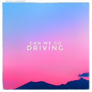 Sean C Kennedy - Can We Go Driving
