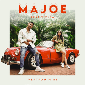 Majoe - vertrau mir! feat. Vithya