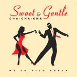 Flora Martinez & Louis Amanti - Sweet & Gentle: Me Lo Dijo Adela