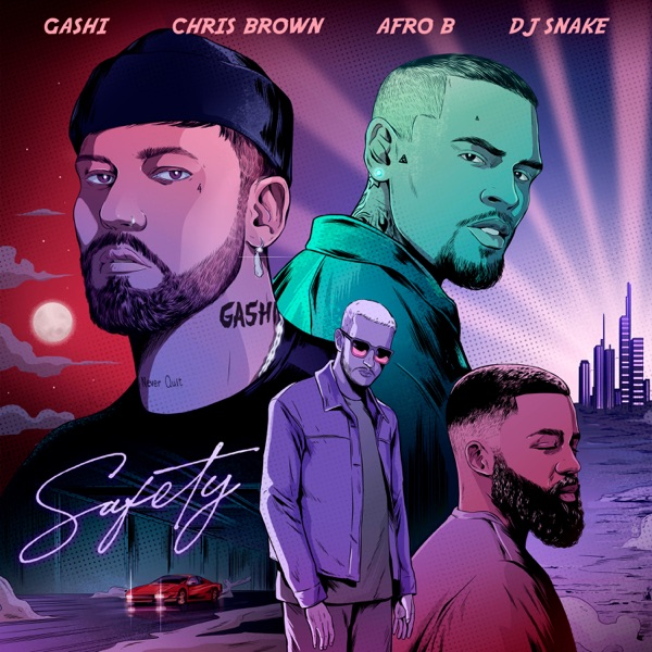Safety 2020 (feat. Chris Brown, Afro B & DJ Snake) - Single