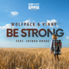 Wolfpack & Vinny - Be Strong (feat. Joshua Khane) artwork