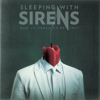 Sleeping With Sirens - How It Feels to Be Lost  artwork