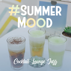 Instrumental Jazz Music Ambient, Restaurant Background Music Academy & Jazz Music Collection - #Summer Mood: Cocktail Lounge Jazz – Seaside Cafe Bar, Good Feeling, Relaxation, Chill Bossa Nova