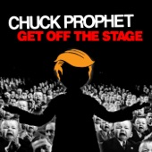 Chuck Prophet - Get Off the Stage