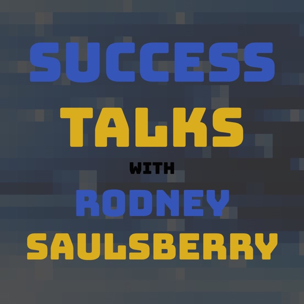 Success Talks With Rodney Saulsberry