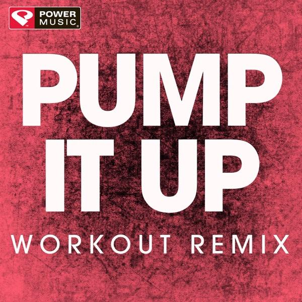 Pump It Up (Workout Remix) - Single