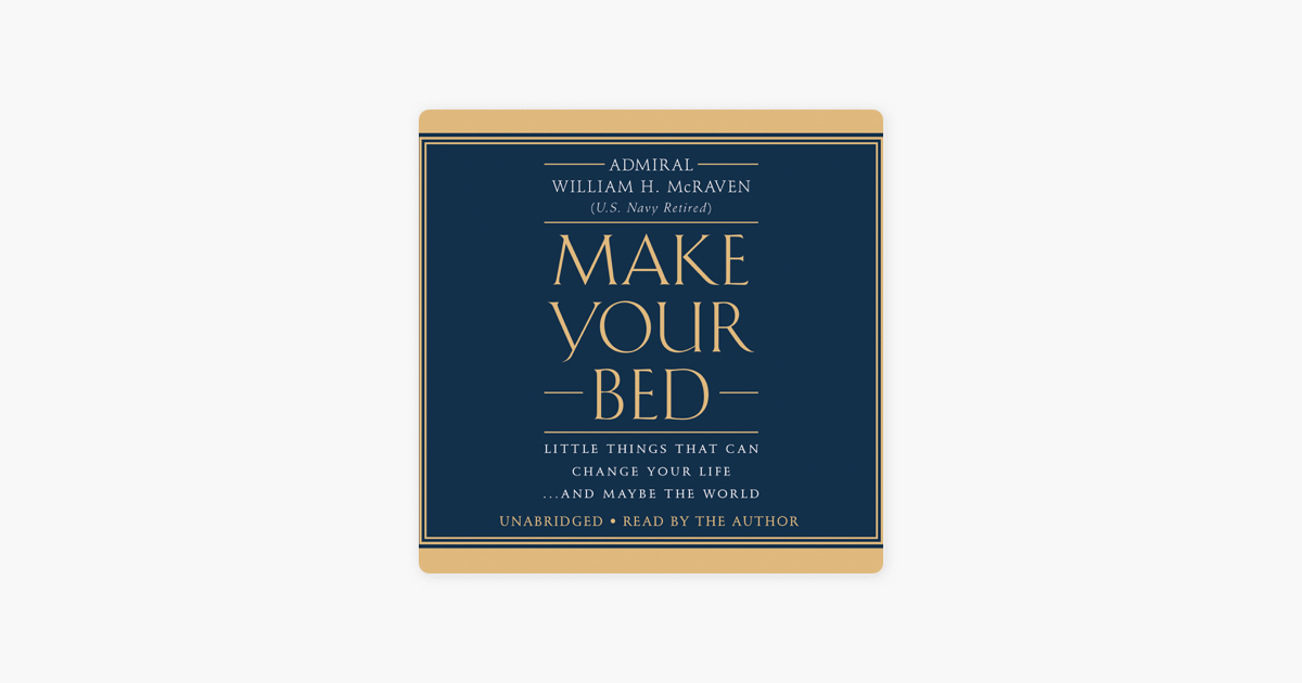 Make Your Bed - William H. Mcraven